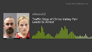 Traffic Stop of Chino Valley Pair Leads to Arrest