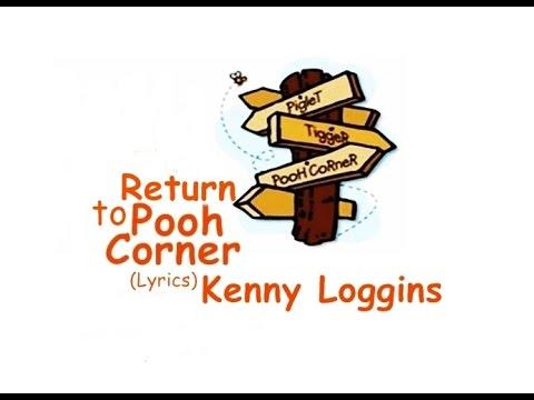 KENNY LOGGINS - Return To Pooh Corner -lyrics
