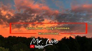 Chris Arna Only Promises.mp3