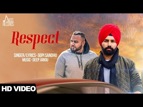 Respect|( Full HD) | Gopi Sandhu |New Punjabi Songs 2017 | Latest Punjabi Songs 2017
