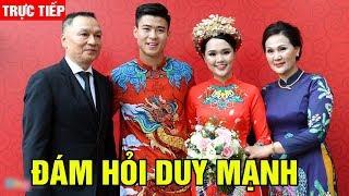 🔴Trực Tiếp: Đám Ăn Hỏi Của Cầu Thủ Duy Mạnh Và Bạn Ga'i Quỳnh Anh - TIN TỨC 24H TV