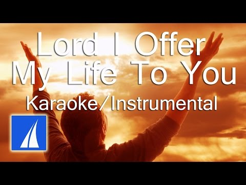 Lord, I Offer My Life To You - karaoke/ instrumental/ minus one