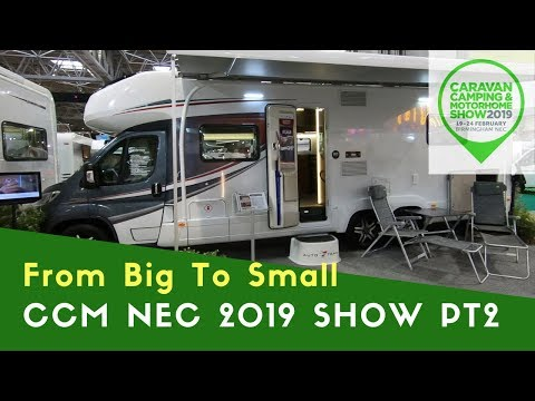 From Big To Small | Caravan Camping And Motorhome Show NEC 2019 Pt2