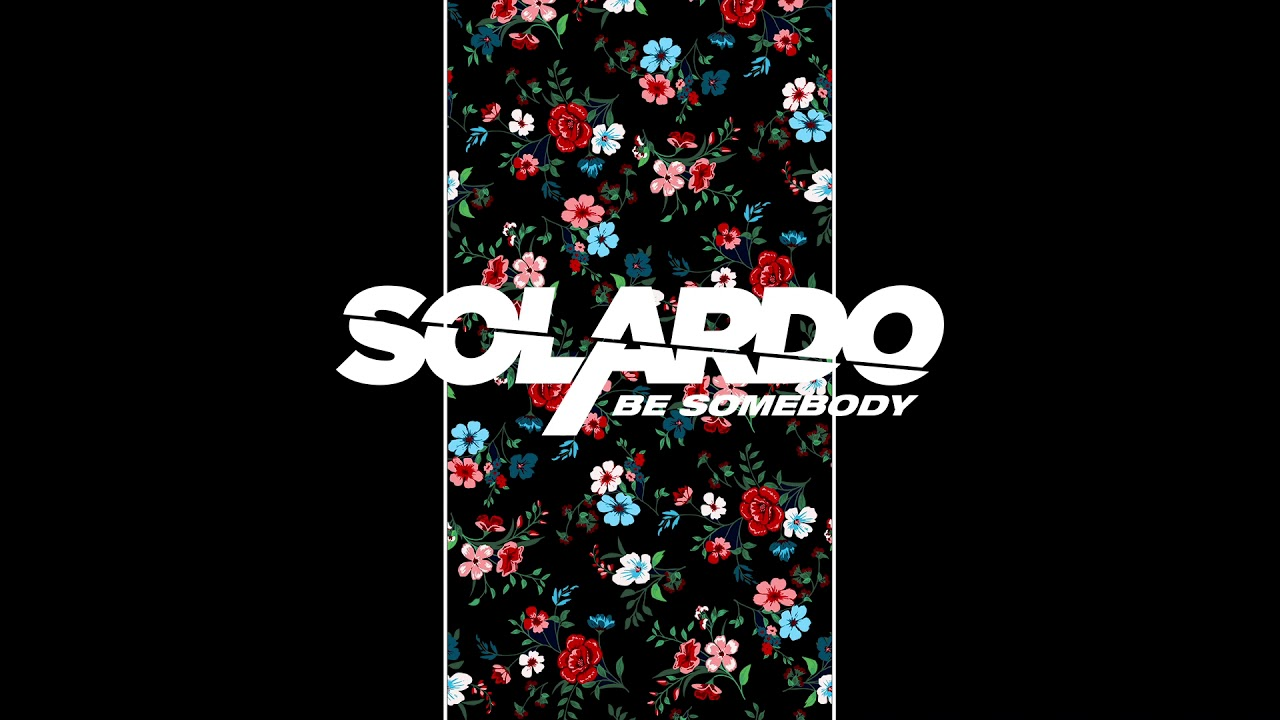 Solardo — Be Somebody [Ultra Music]