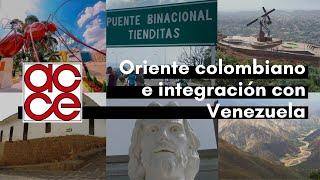 El oriente colombiano, turismo, infraestructura e integración con Venezuela (4)