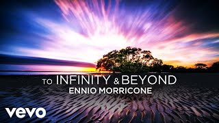 Ennio Morricone - To Infinity and Beyond (Official Video)