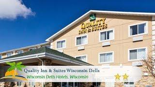 Quality Inn & Suites Wisconsin Dells - Wisconsin Dells Hotels, Wisconsin