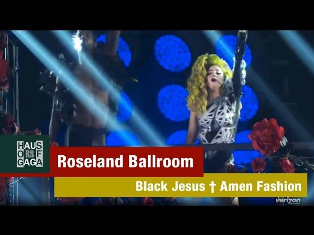 Lady Gaga - Black Jesus † Amen Fashion / Live in Roseland Ballroom