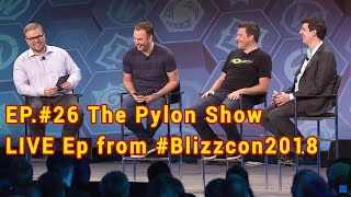 LIVE Pylon Show EP.#26 from #BlizzCon2018