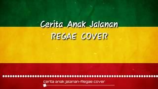 CERITA ANAK JALANAN regae cover+Lirik