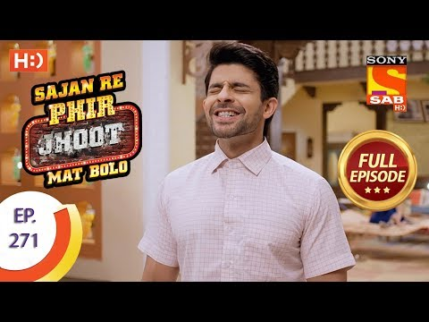 Sajan Re Phir Jhoot Mat Bolo – Ep 271 – Full Episode – 11th June, 2018