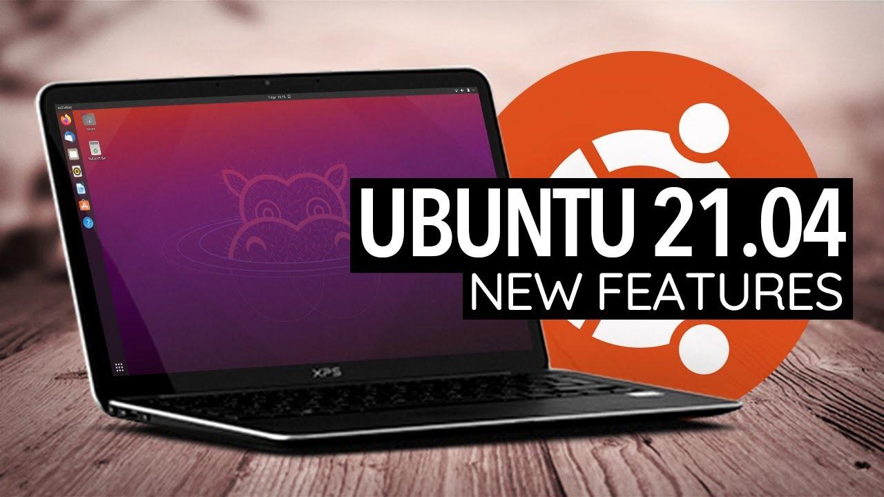 Ubuntu 21.04: What's New?