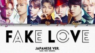BTS (防弾少年団) - 'FAKE LOVE' (Japanese Ver.) (KANG | ROM | ESPAÑOL)