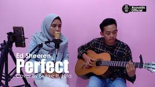 COVER VIDEO & MUSIK PERFECT - ED SHEEREN (Cover By Nukke ft. Nita)