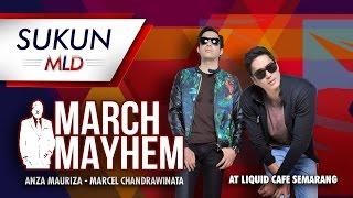 Sukun Mld Presents marchmayhem - Liquid Cafe Semarang