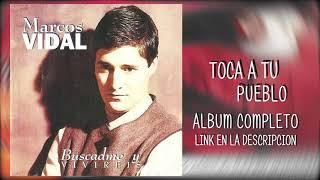 04 MARCOS VIDAL - TOCA A TU PUEBLO (descargar album)