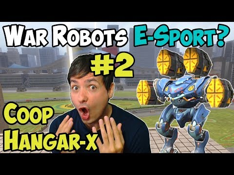 War Robots E-Sport Gameplay? Hangar X Coop Live - WR Part #2
