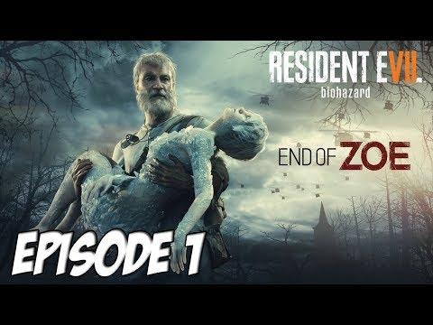 RESIDENT EVIL 7 : END OF ZOE | Episode 1