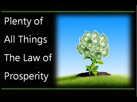 Plenty of All Things - The Law of Prosperity Within The Law of Attraction