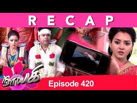 RECAP : Naayagi Episode 420, 04/07/19