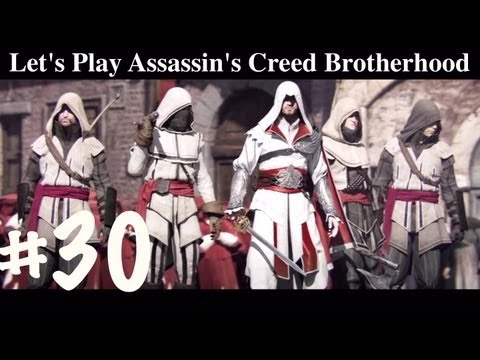 Let's Play Assassin's Creed Brotherhood Part 30 - Exit Stage Right