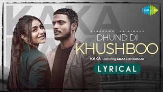 Kaka | Dhund Di Khushboo| Lyrical Video | ਧੁੰਦ ਦੀ ਖੁਸ਼ਬੂ | Adaab Kharoud | New Punjabi Song 2021