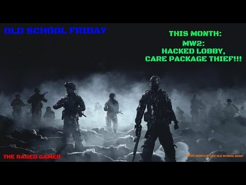 OLD SCHOOL FRIDAY #1 MW2: HACKED LOBBY, CARE PACKAGE THIEF!!!