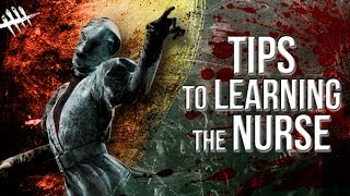 Tips to Learning the Nurse - Dead by Daylight - Killer #133 Nurse