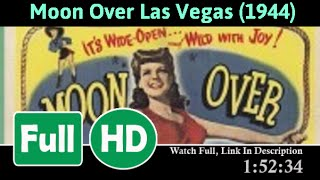 Moon Over Las Vegas (1944) Full