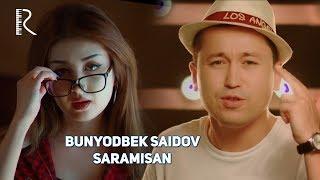 Bunyodbek Saidov - Saramisan   Бунёдбек Саидов - Сарамисан