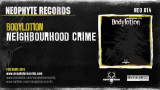 Bodylotion - Neighbourhood Crime (NEO014) (2002)