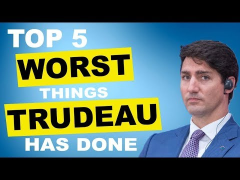TOP 5 WORST Things Trudeau Has Done As Prime Minister