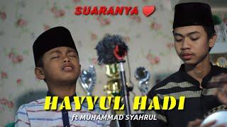 Download Lagu ASLI BIKIN MERINDING !! HAYYUL HADI VERSI DARBUKA BERSAMA MUHAMMAD SYAHRUL mp3