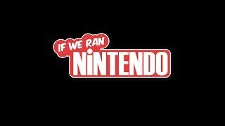 What other Nintendo games would we bring to the mobile market?? | If We Ran Nintendo ep 127