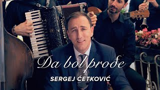 SERGEJ CETKOVIC // DA BOL PRODJE (OFFICIAL VIDEO)