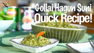 Quick Gollai Hagun Suni Recipe!