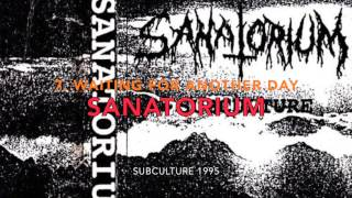 SANATORIUM - 7. Always waiting for another day (Subculture)