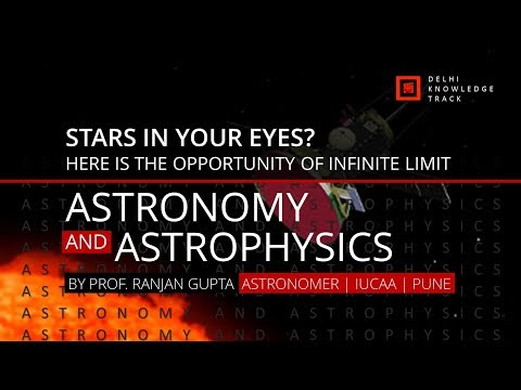 Careers in Astronomy and Astrophysics | By Astronomer Prof Ranjan Gupta | IUCAA