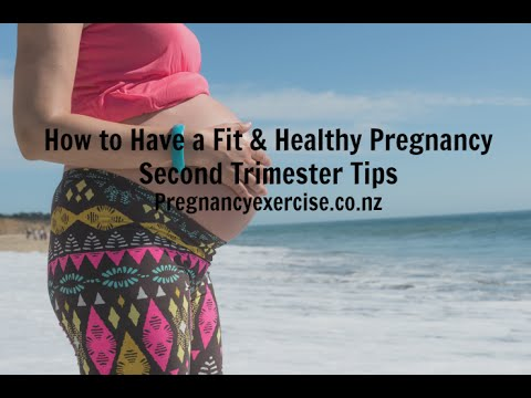 A Fit & Healthy Pregnancy: Second Trimester Tips