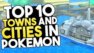 Top 10 Towns and Cities In Pokemon