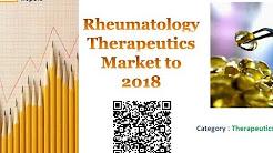 Rheumatology Therapeutics Market to 2018 Market Research Reports