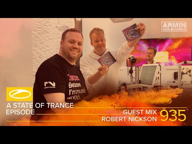 Robert Nickson - A State Of Trance Episode 935 Guest Mix [#ASOT935]