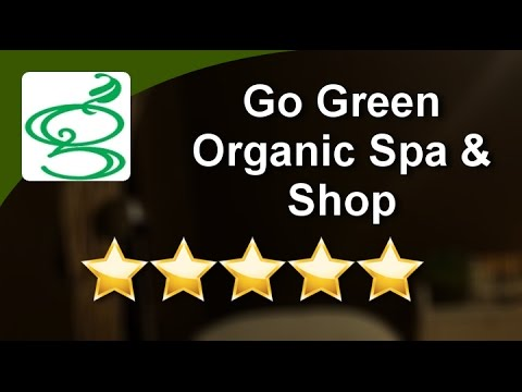 Go Green Organic Spa & Shop New York Incredible 5 Star Review by  E.