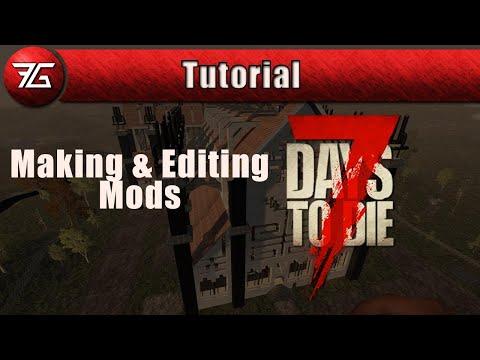 7 Days To Die : Alpha 17 & 18 Tutorial: Making A Mod