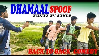 DHAMAAL MOVIE SPOOF || New Funny Comedy Best Video Hindi || FUNTZ TV STYLE  2017