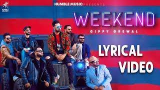 WEEKEND | LYRICAL VIDEO | GIPPY GREWAL | HUMBLE MUSIC