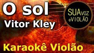 Baixar O Sol - Vitor Kley - Karaokê Violão