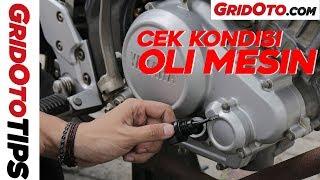 Cek Kondisi Oli Mesin | How To | Gridoto Tips