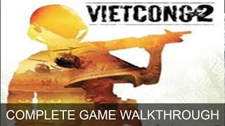 Vietcong 2 Complete Game Walkthrough Full Game Story  (1080p 60 FPS)