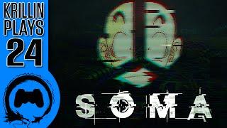Krillin Plays: SOMA - 24 - FINALE
